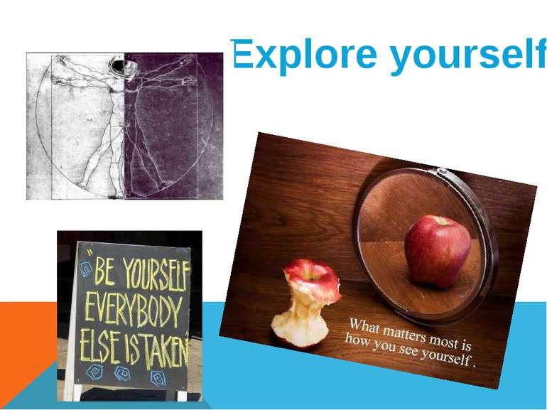 Explore yourself