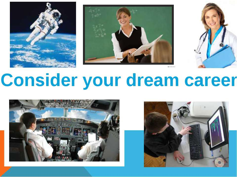 Consider your dream career