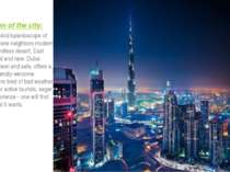 Description of the city: Dubai - is a vivid kaleidoscope of contrasts, where ...