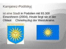 Kamjanez-Podilskyj ist eine Stadt in Podolien mit 93.300 Einwohnern (2004). H...