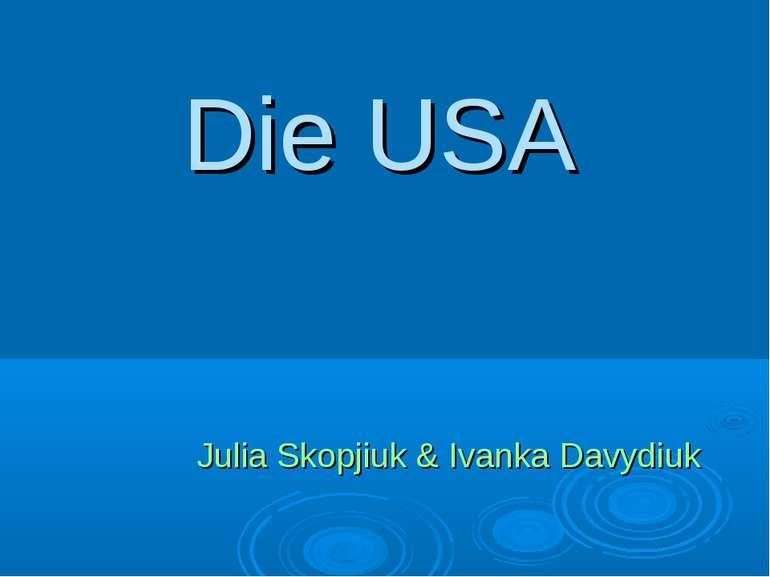 Die USA Julia Skopjiuk & Ivanka Davydiuk