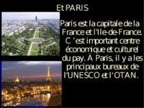 Et PARIS Paris est la capitale de la France et l'Ile-de-France. C'est import...