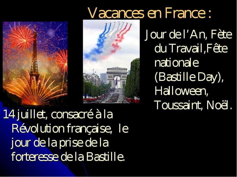 Vacances en France : Jour de l'An, Fète du Travail,Fête nationale (Bastille D...