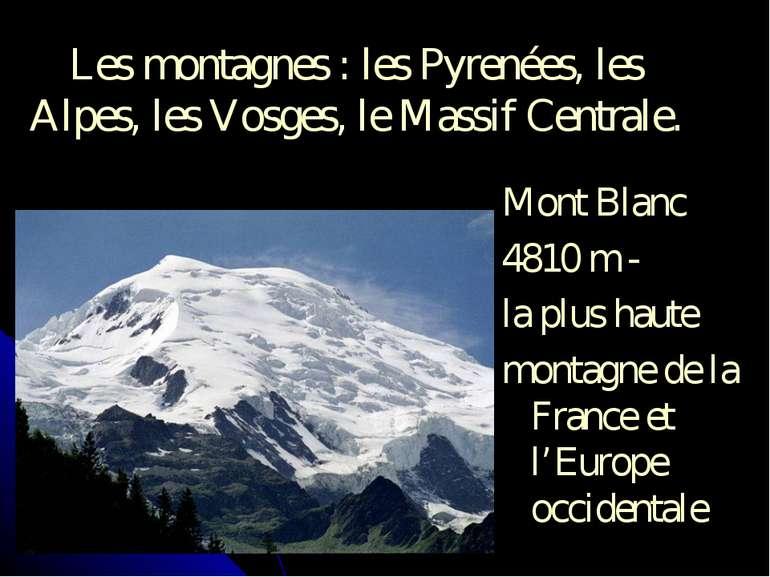 Les montagnes : les Pyrenées, les Alpes, les Vosges, le Massif Centrale. Mont...