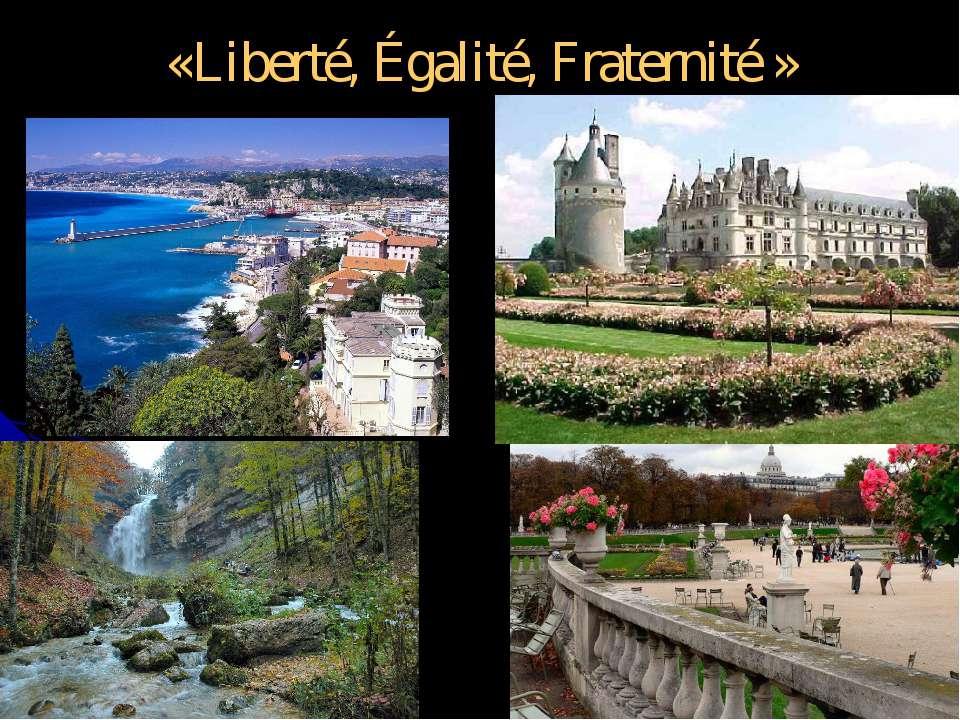«Liberté, Égalité, Fraternité »