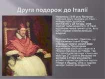 Наприкінці 1648 року Веласкес здійснив другу подорож до Італії - найвдалішим ...