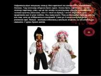Найретельніше готували ляльку для нареченої та напередодні народження дитини....