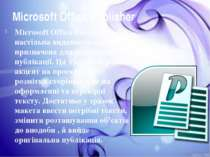 Microsoft Office Publisher Microsoft Office Publisher - настільна видавнича с...