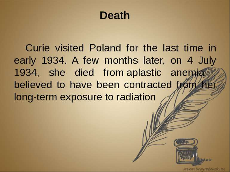 Death Curie visited Poland for the last time in early 1934. A few months late...