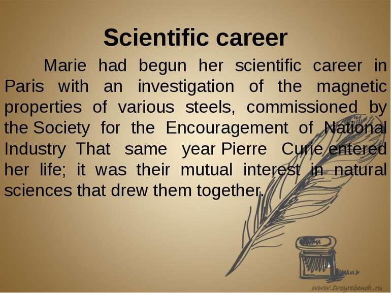 Scientific career Marie had begun her scientific career in Paris with an inve...