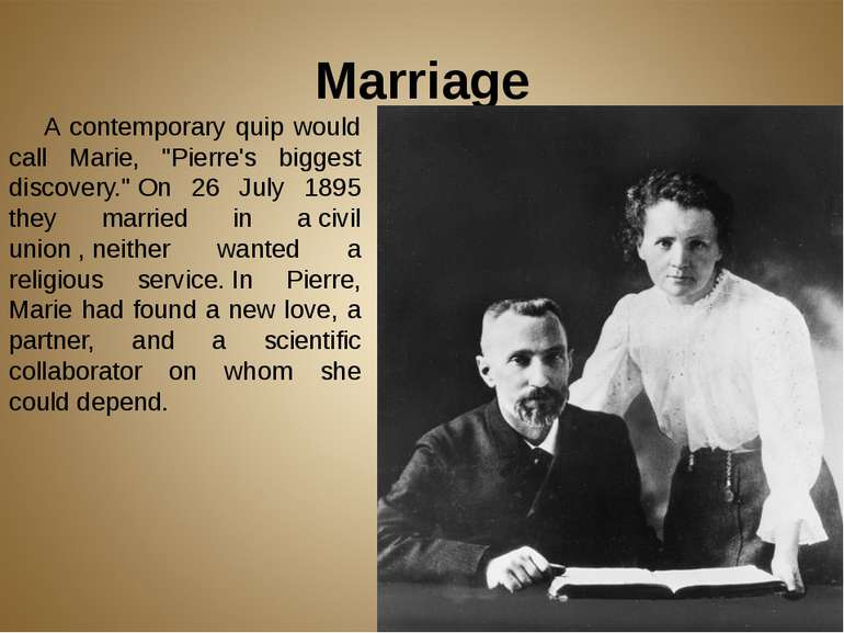 "Marriage  A contemporary quip would call Marie, ""Pierre's biggest discovery.""..."