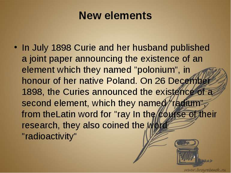 New elements In July 1898 Curie and her husband published a joint paper annou...