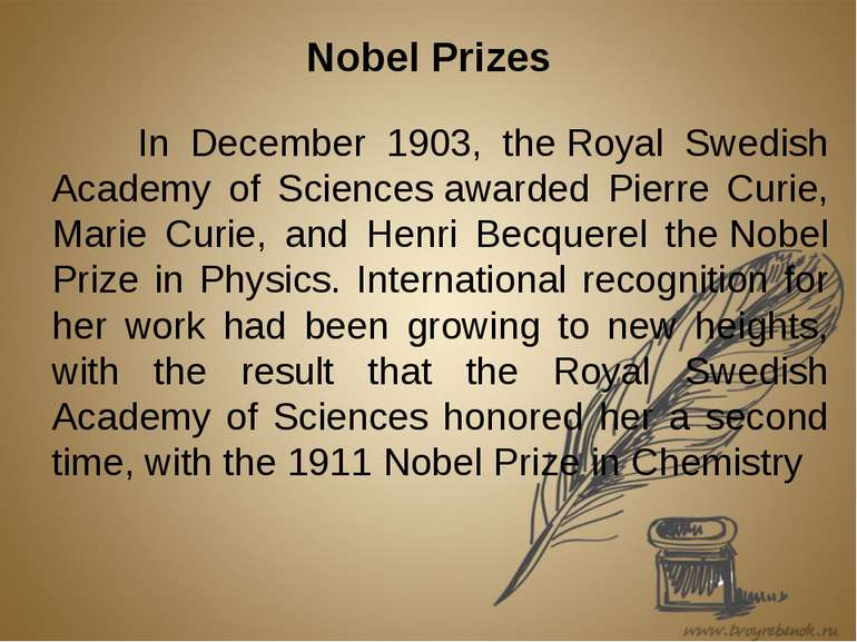 Nobel Prizes In December 1903, the Royal Swedish Academy of Sciences awarded ...
