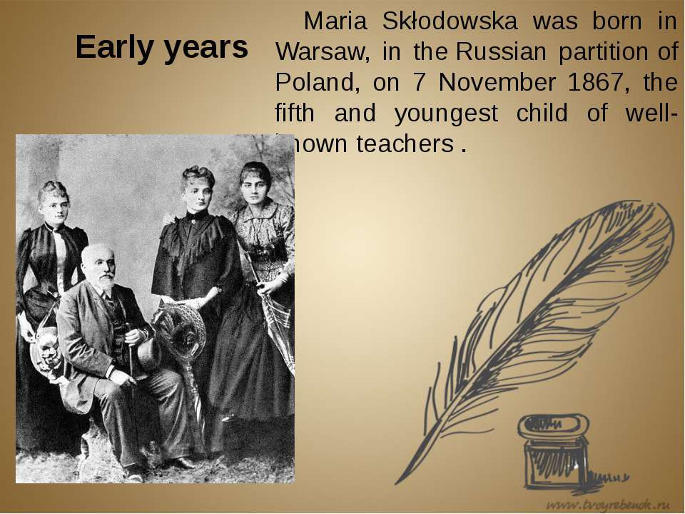 Early years Maria Skłodowska was born in Warsaw, in theRussian partitionof ...