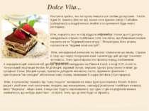 Dolce Vita... Наступна країна, яка по праву пишається своїми десертами - Італ...