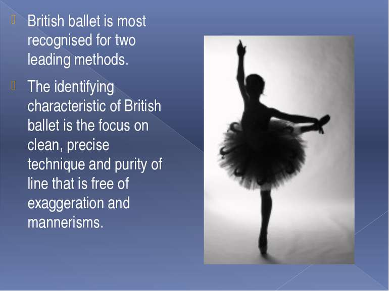 British ballet is most recognised for two leading methods. The identifying ch...