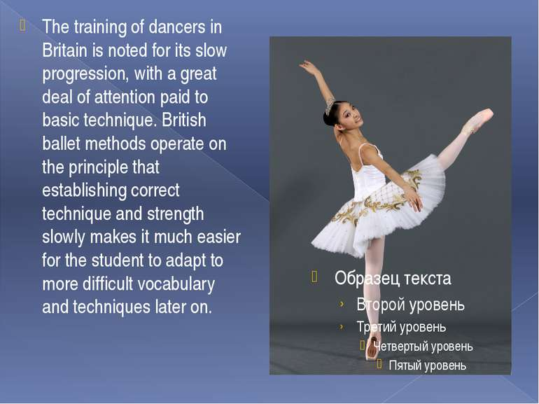 The training of dancers in Britain is noted for its slow progression, with a ...