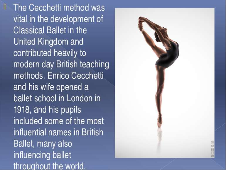The Cecchetti method was vital in the development of Classical Ballet in the ...