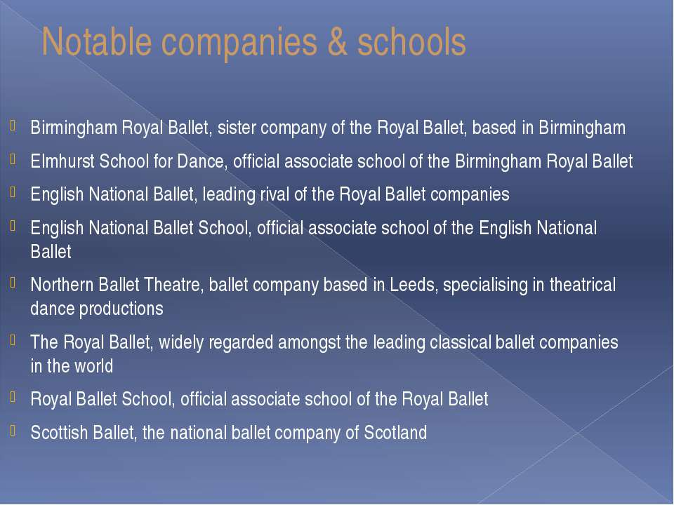 Notable companies & schools Birmingham Royal Ballet, sister company of the Ro...