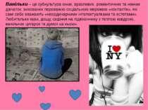 Ванільки– це субкультура юних, вразливих, романтичних та ніжних дівчаток, ви...