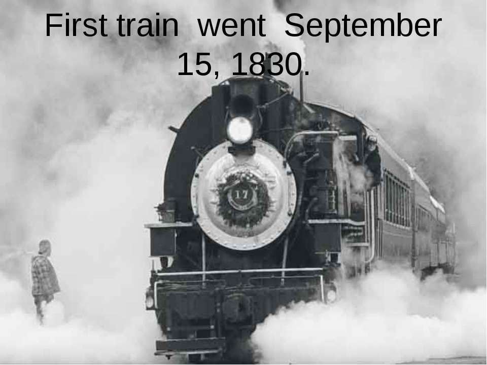 First train went September 15, 1830.