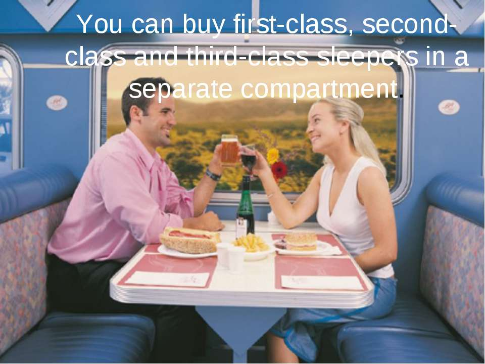 You can buy first-class, second-class and third-class sleepers in a separate ...