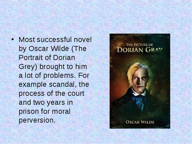 Most successful novel by Oscar Wilde (The Portrait of Dorian Grey) brought to...