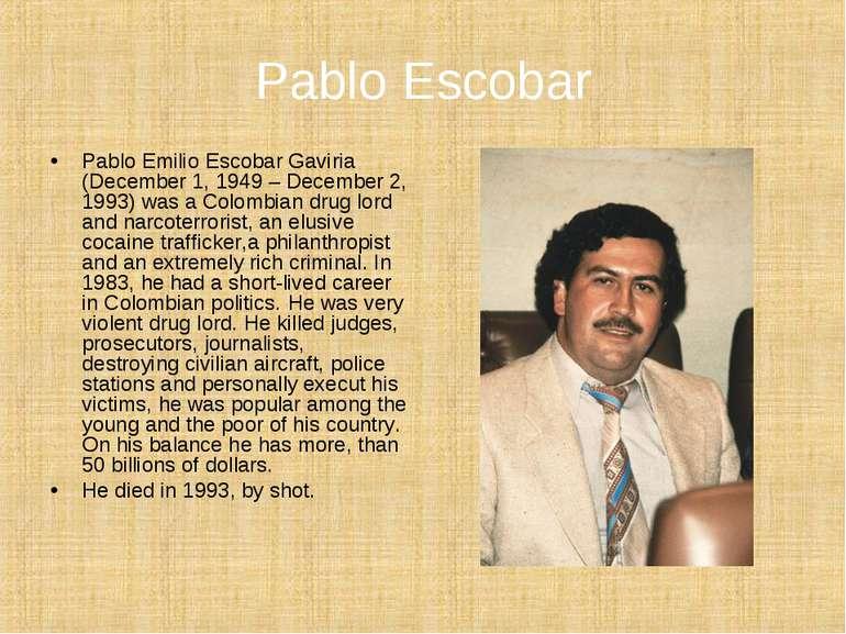 Pablo Escobar Pablo Emilio Escobar Gaviria (December 1, 1949 – December 2, 19...