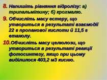 Напишіть рівняння гідролізу: а) трипальмітину; б) крохмалю. Обчисліть масу ес...