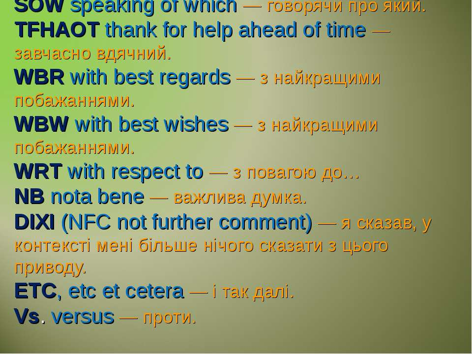 SOW speaking of which — говорячи про який. TFHAOT thank for help ahead of tim...