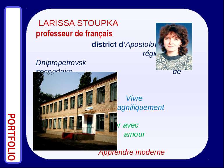 LARISSA STOUPKA professeur de français district d'Apostolove région de Dnipro...
