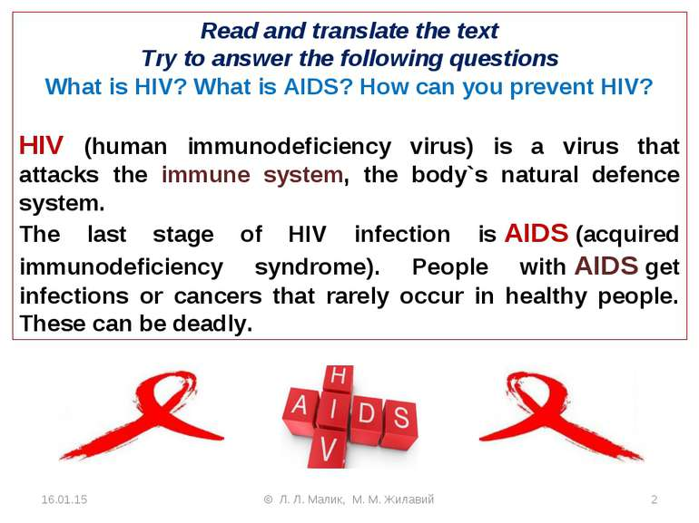 Read and translate the text Try to answer the following questions What is HIV...