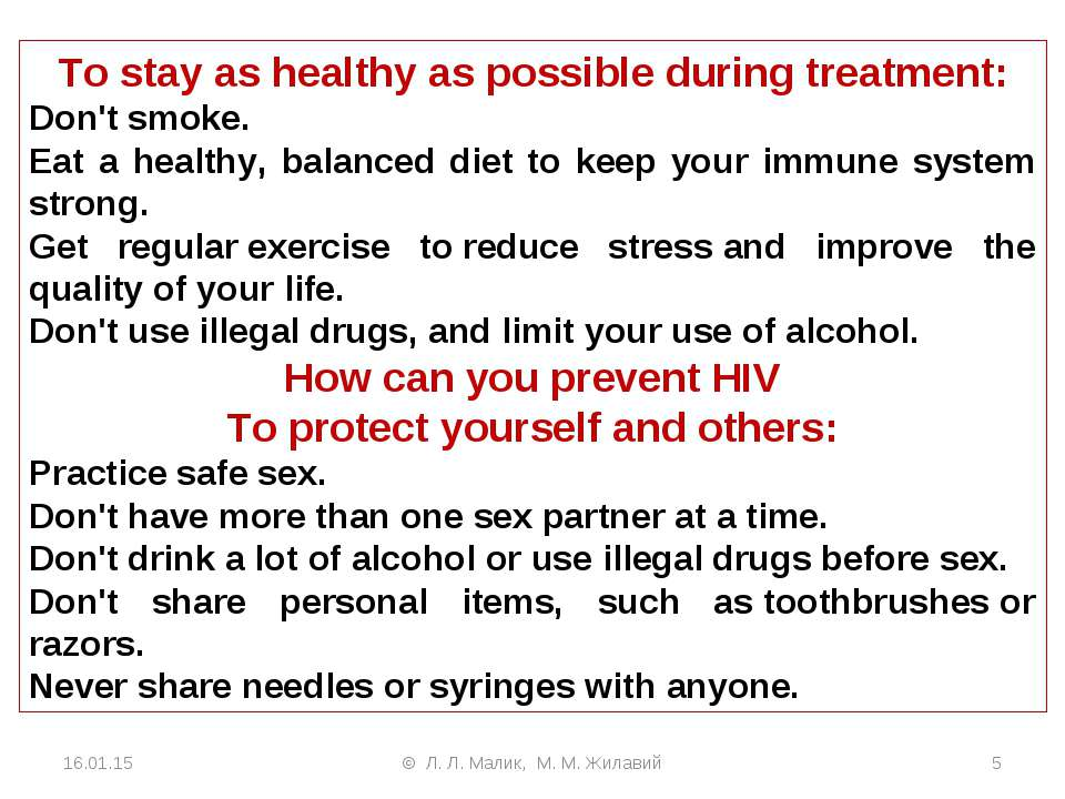 To stay as healthy as possible during treatment: Don't smoke. Eat a healthy, ...