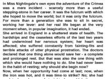 In Miss Nightingale's own eyes the adventure of the Crimea was a mere inciden...