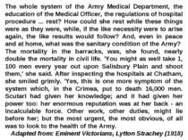 The whole system of the Army Medical Department, the education of the Medical...