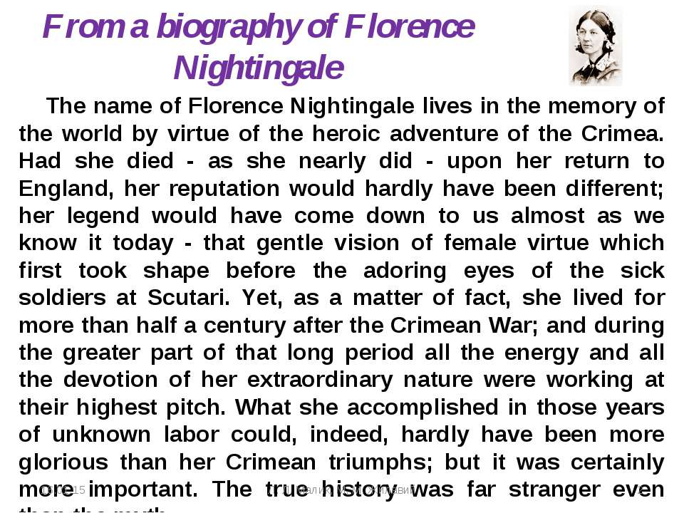 The name of Florence Nightingale lives in the memory of the world by virtue o...
