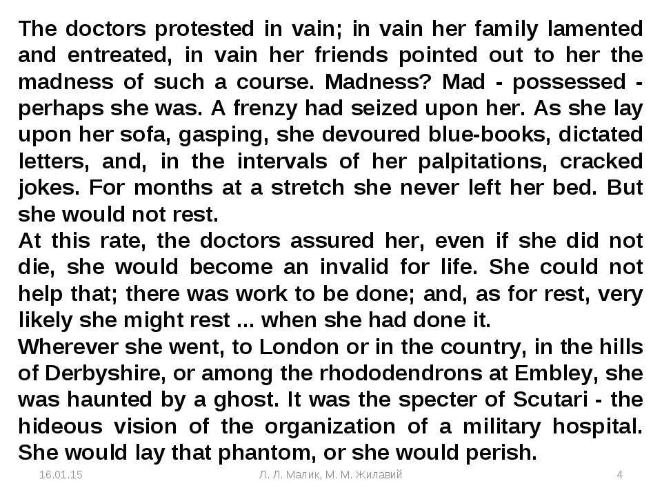 The doctors protested in vain; in vain her family lamented and entreated, in ...