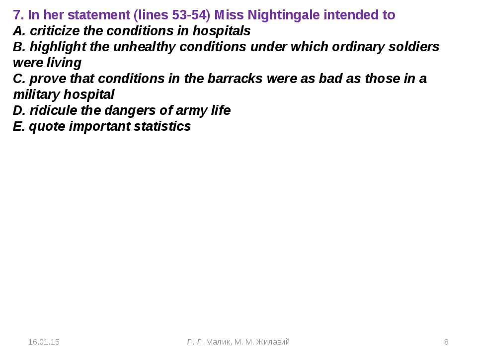 7.In her statement (lines 53-54) Miss Nightingale intended to A. criticize t...