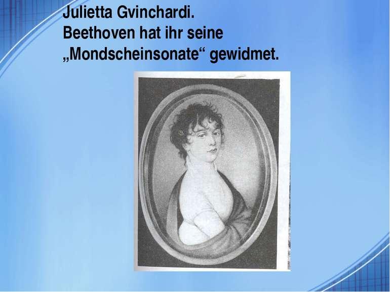 """Julietta Gvinchardi. Beethoven hat ihr seine """"Mondscheinsonate"""" gewidmet."""