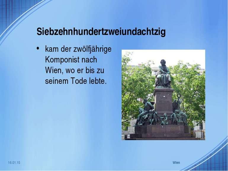 Siebzehnhundertzweiundachtzig kam der zwölfjährige Komponist nach Wien, wo er...