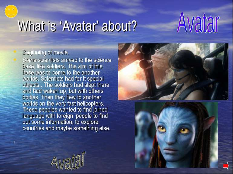 What is 'Avatar' about? Beginning of movie. Some scientists arrived to the sc...