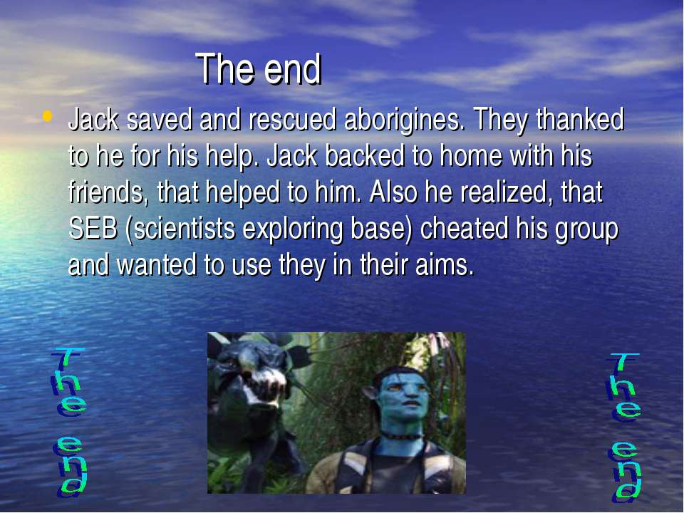 The end Jack saved and rescued aborigines. They thanked to he for his help. J...