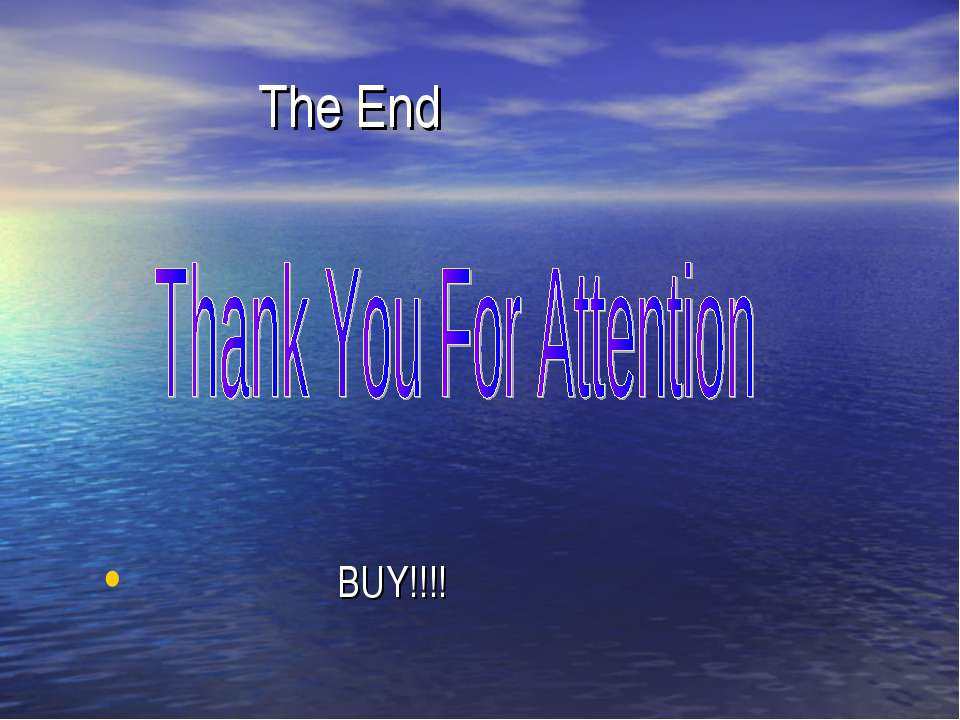 The End BUY!!!!