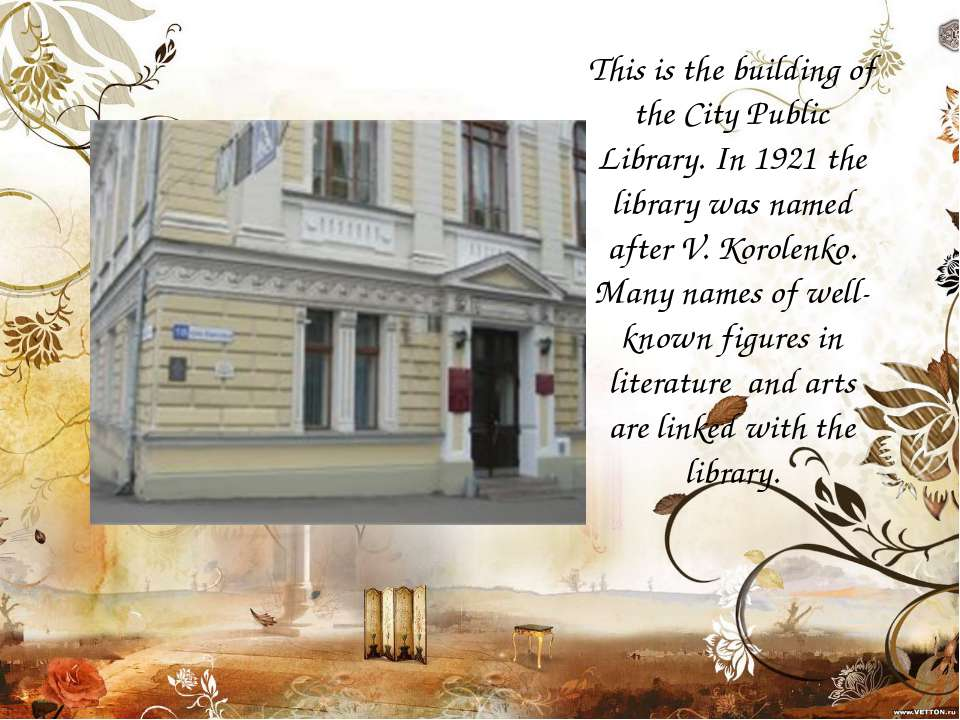 This is the building of the City Public Library. In 1921 the library was name...