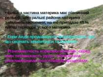 • Більша частина материка має рівнинний рельєф, центральні райони материка за...