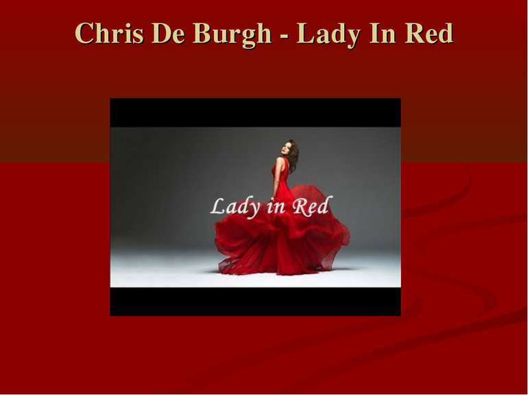 CHRIS DE BURGH THE LADY IN RED СКАЧАТЬ БЕСПЛАТНО