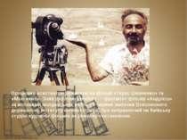 Працював асистентом режисера на фільмі«Тарас Шевченко»та «Максимко». Зняв д...