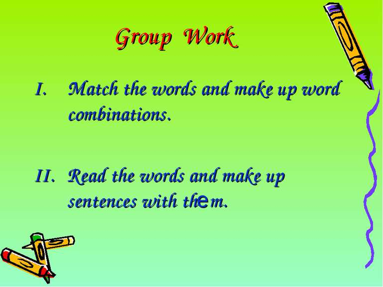 Group Work Match the words and make up word combinations. Read the words and ...
