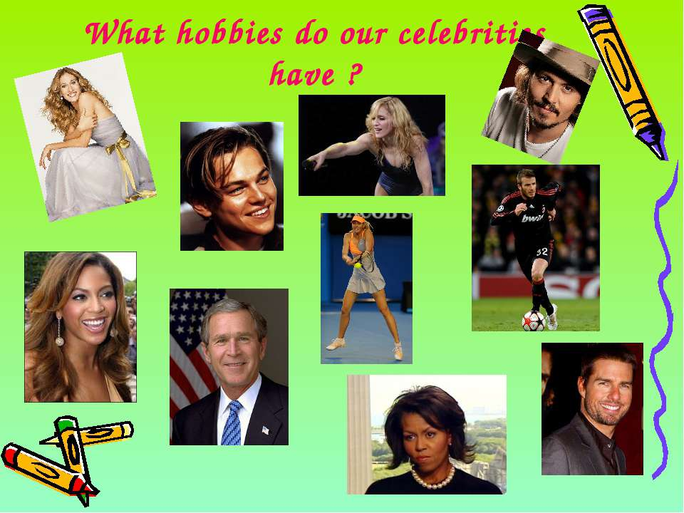 What hobbies do our celebrities have ?