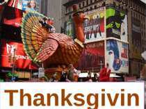 Thanksgiving You are definitely right. It's Thanksgiving. What do you know ab...